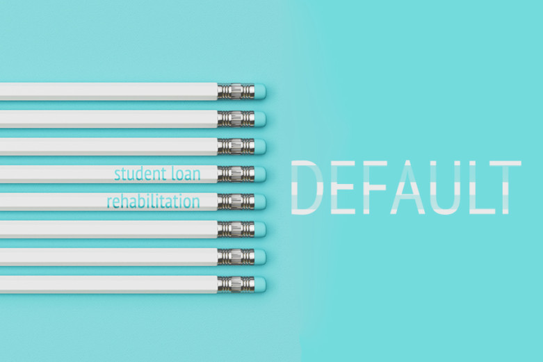 How To Use Student Loan Rehabilitation to Clear A Defaulted Student Loan