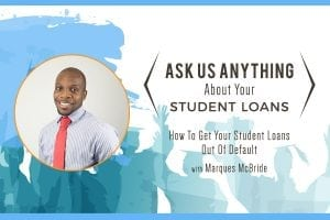 AMA, 5 - How To Get Your Student Loans Out Of Default - Feature Image